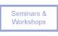 Seminars & Workshops